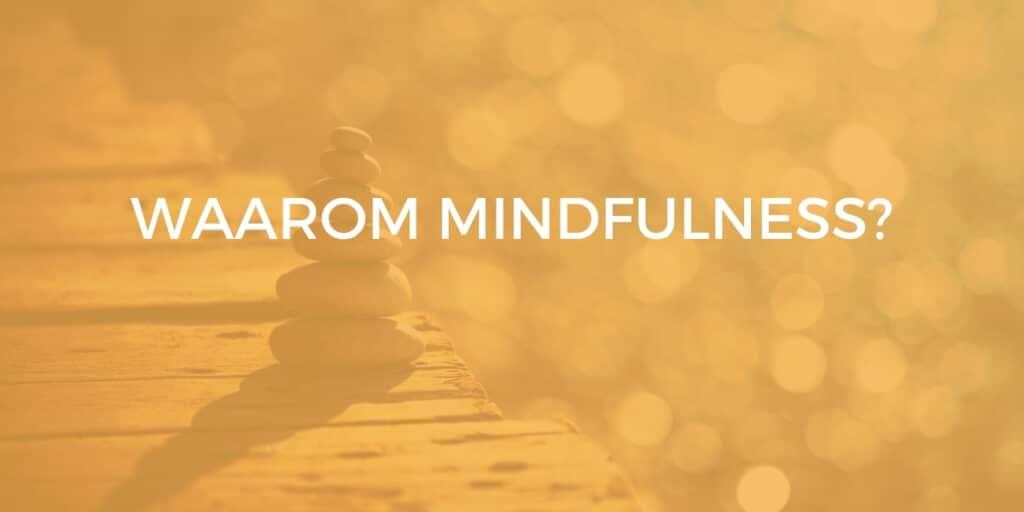 waarom mindfulness