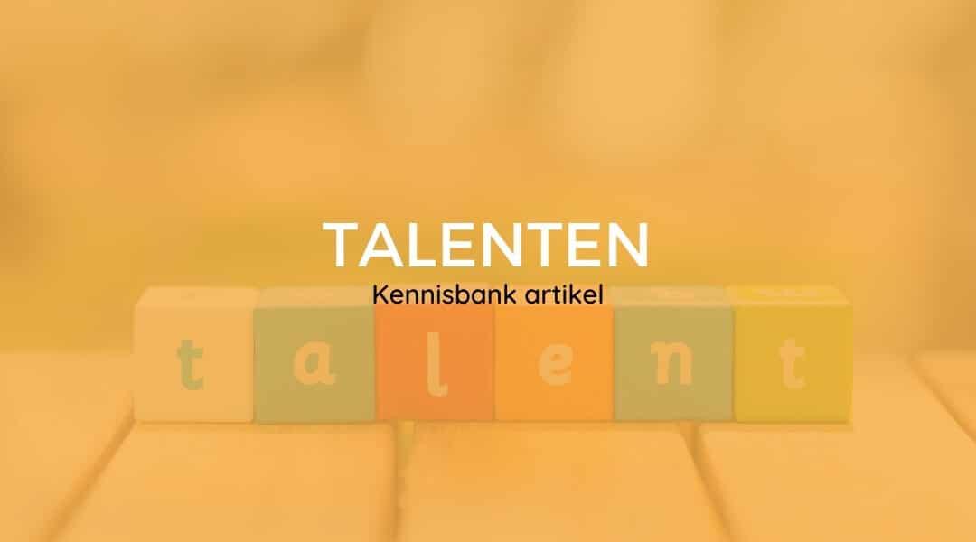 Wat zijn talenten en wat doe je ermee?