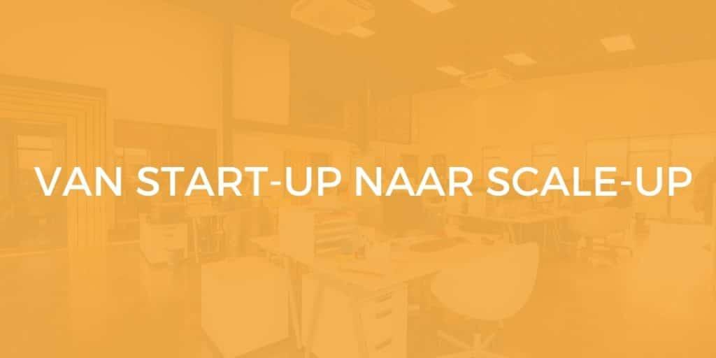 van start-up naar scale-up
