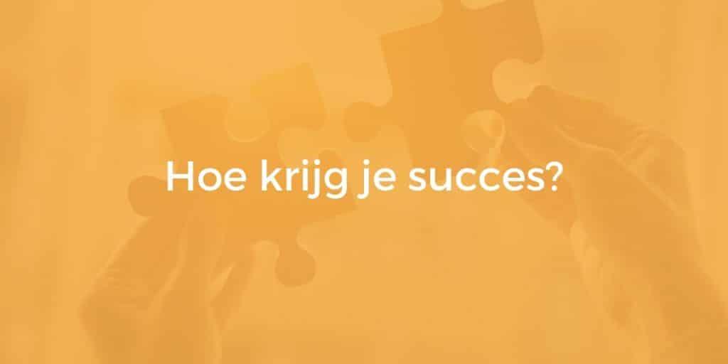 op weg naar succes